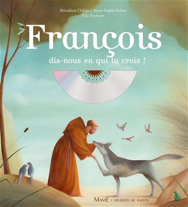 François, dis-nous en qui tu crois!