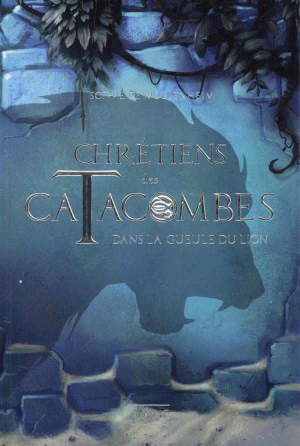 Chrétiens des catacombes 02 : Dans la gueule du lion