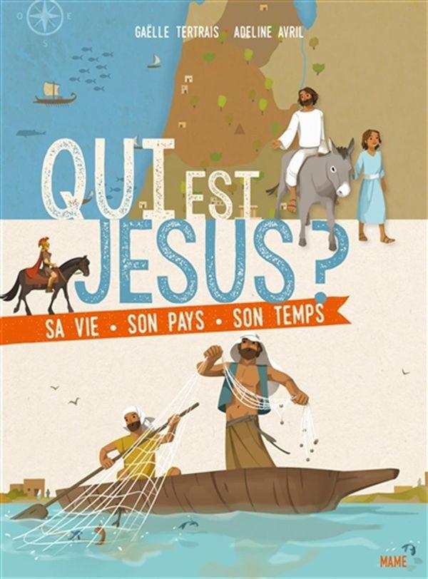 Qui est Jésus ?  Sa vie, son pays, son temps