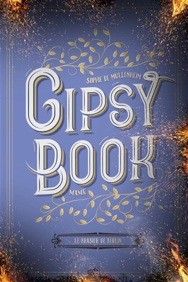 Gipsy book 02 : Le brasier de Berlin