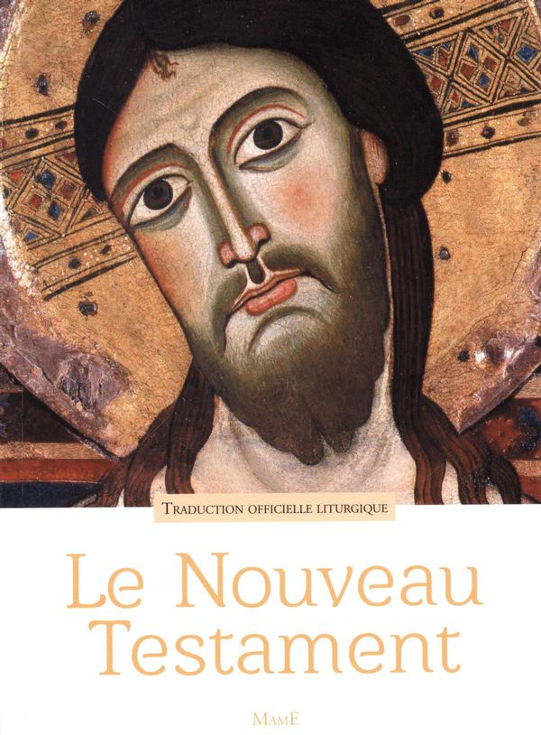 Le Nouveau Testament : Traduction officielle liturgique