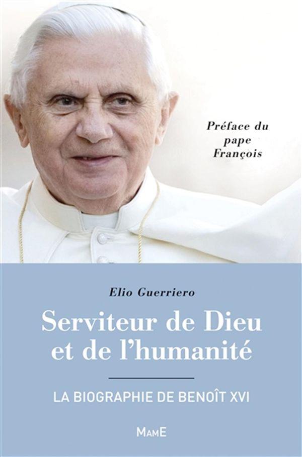 Serviteur de Dieu de l'humanité - La biographie de Benoît XVI