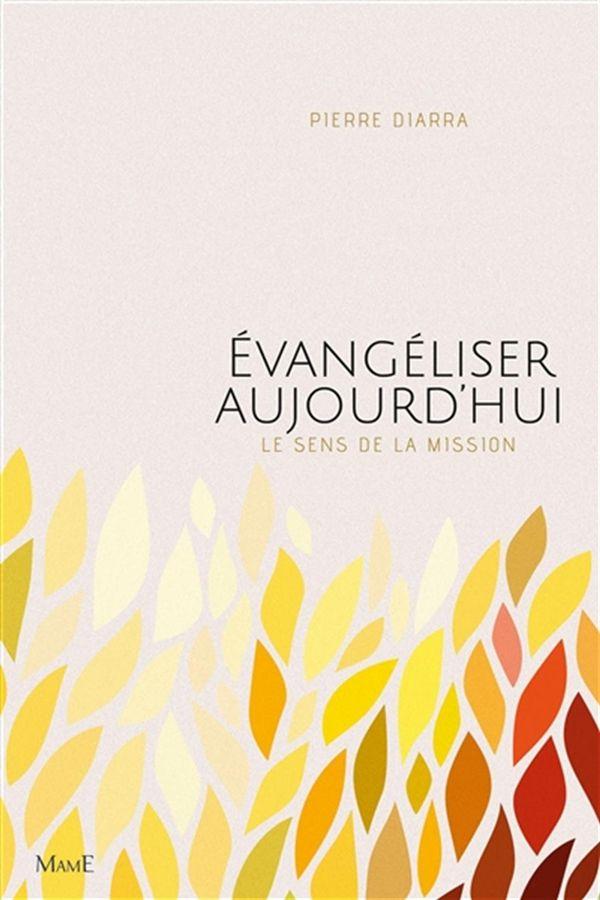 Évangéliser aujourd'hui : Le sens de la mission