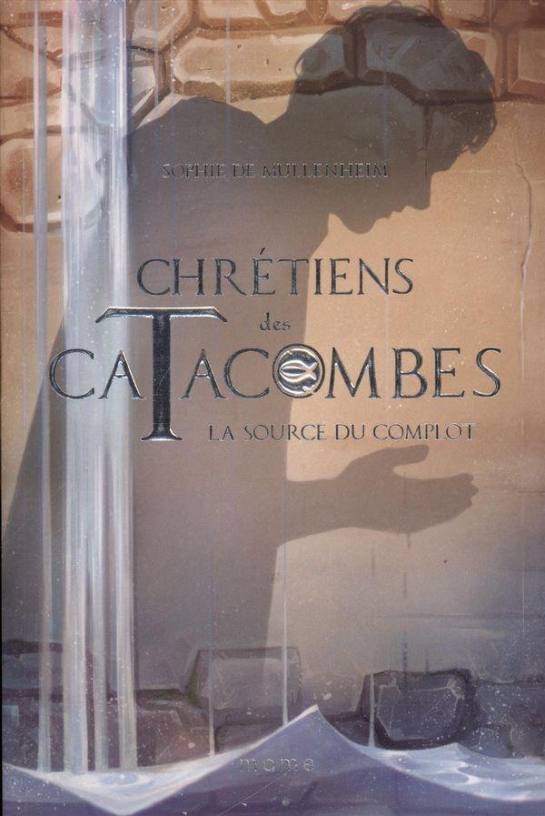 Chrétiens des catacombes 04 : La source du complot