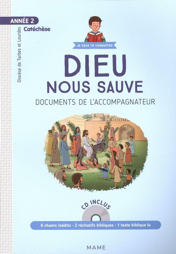 Année 2 - Dieu nous sauve - Documents de l'accompagnateur + CD