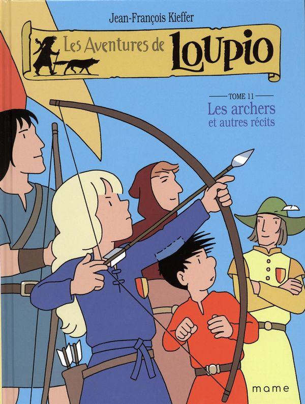 Les aventures de Loupio 11 : Les archers et autres récits