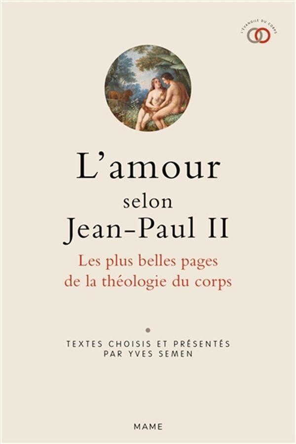 L'amour selon Jean-Paul II : Les plus belles pages de la théologie du corps