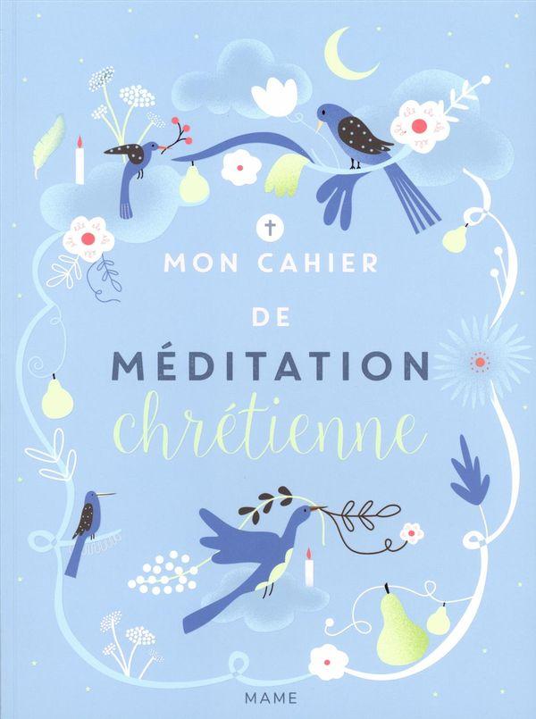 Mon cahier de méditation chrétienne