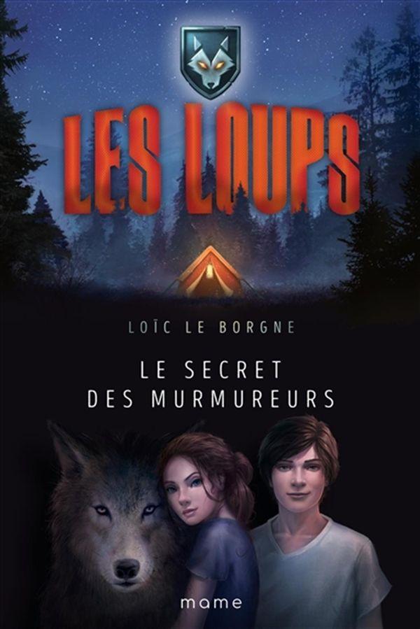 Les loups 01 : Le secret des murmureurs