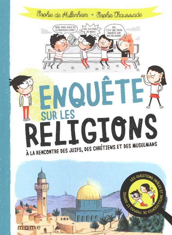 Enquête sur les religions : A la rencontre des juifs, des chrétiens et des musulmans