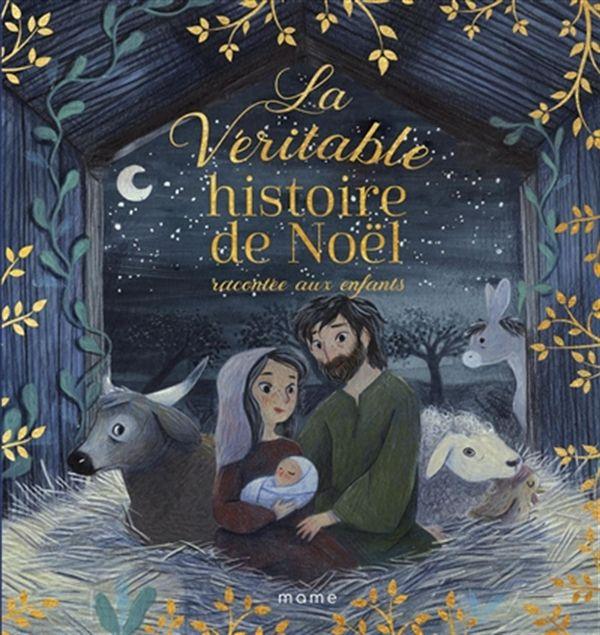 La véritable histoire de Noël racontée aux enfants
