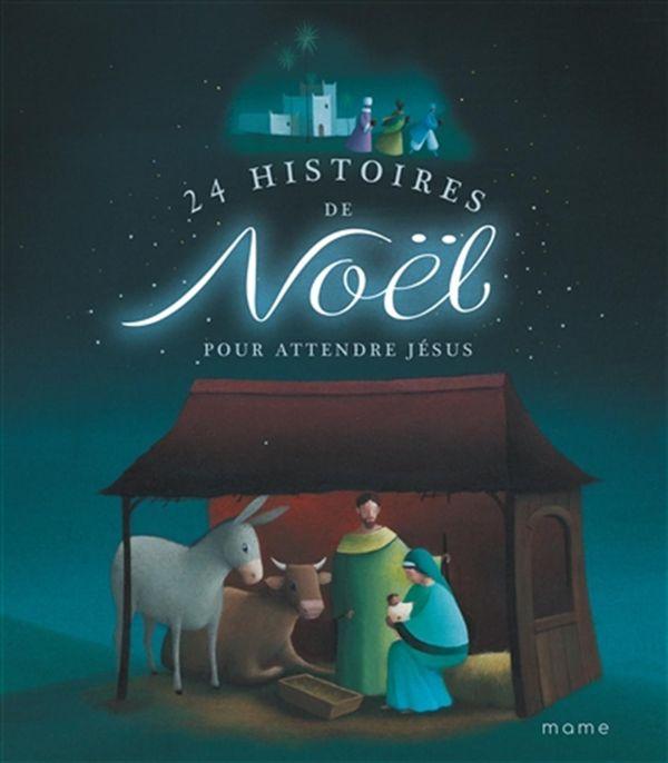 24 histoires de Noël pour attendre Jésus N.E.