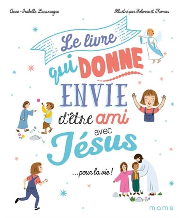 Le livre qui donne envie d'être avec Jésus... pour la vie!