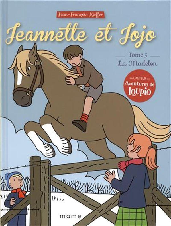 Jeannette et Jojo 05 : La Madelon