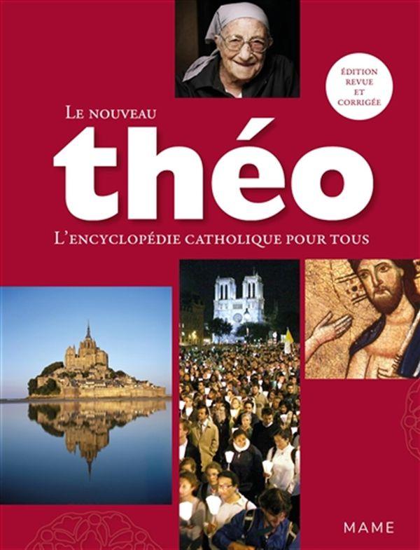 Le nouveauThéo : L'encyclopédie catholique pour tous N.E.