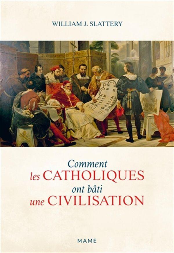 Comment les chrétiens ont bâti la civilisation occidentale