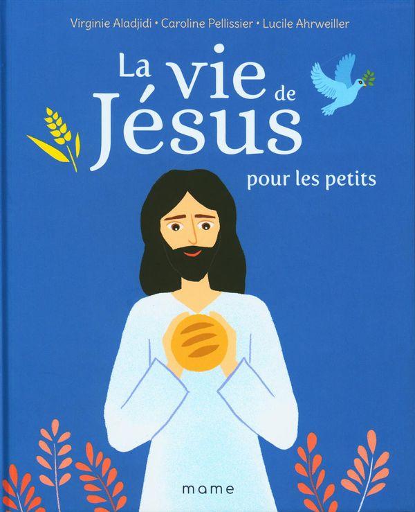 Vie de Jésus pour les petits La