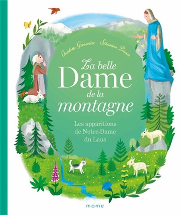 La Belle Dame de la montagne  - Les apparitions de Notre-Dame du Laus
