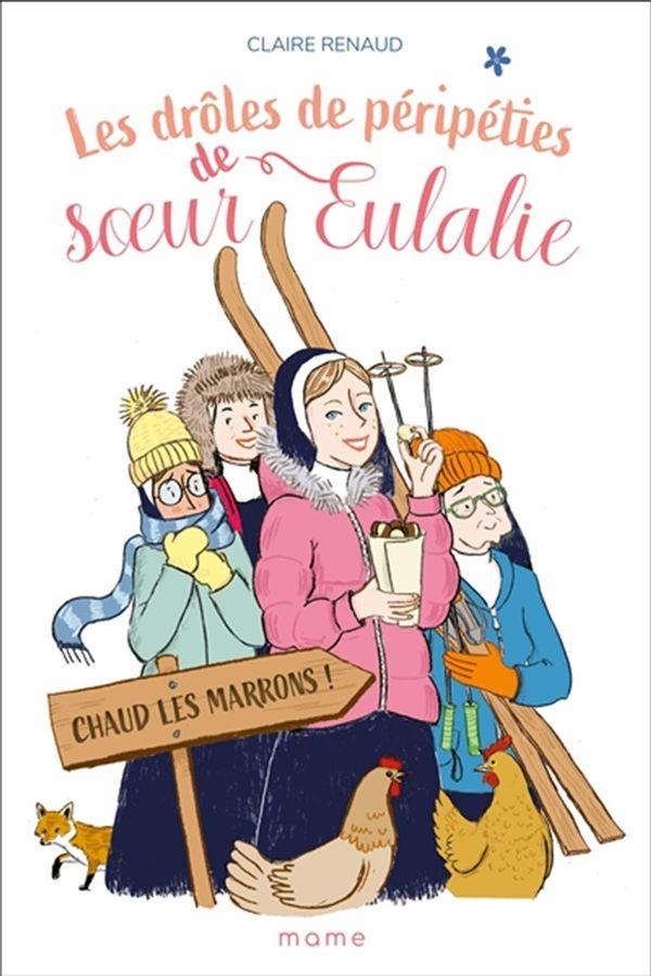 Les drôles de péripéties de soeur Eulalie 02 : Chaud les marrons!