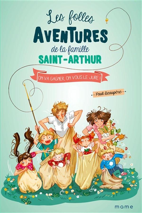 Les folles aventures de la famille Saint-Arthur: On va gagner, on vous le jure!