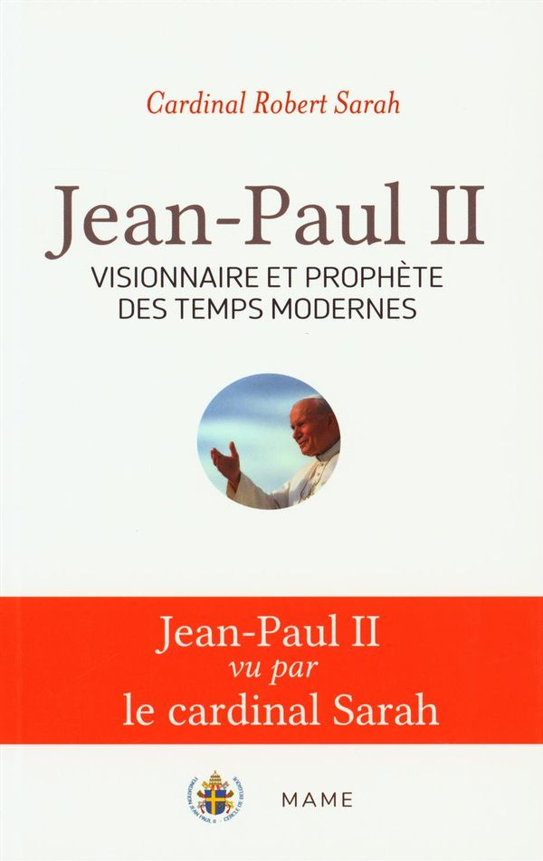 Jean-Paul II : Visionnaire et prophète des temps modernes