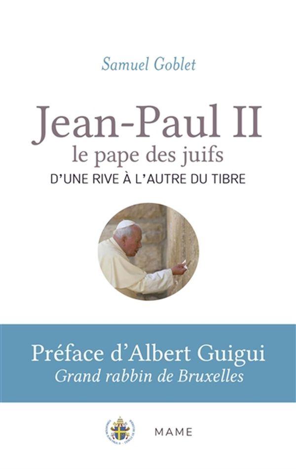 Jean-Paul II, le pape des juifs  D'une rive à l'autre du Tibre