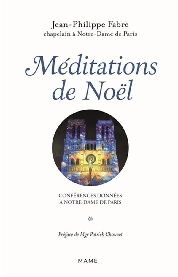 Méditations de Noël - Conférences données à Notre-Dame de Paris