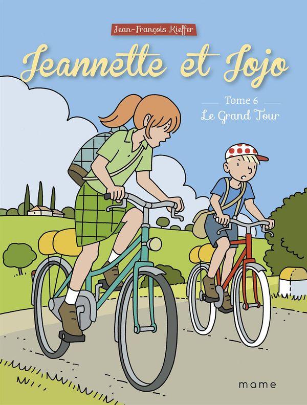 Jeannette et Jojo 06 : Le Grand Tour
