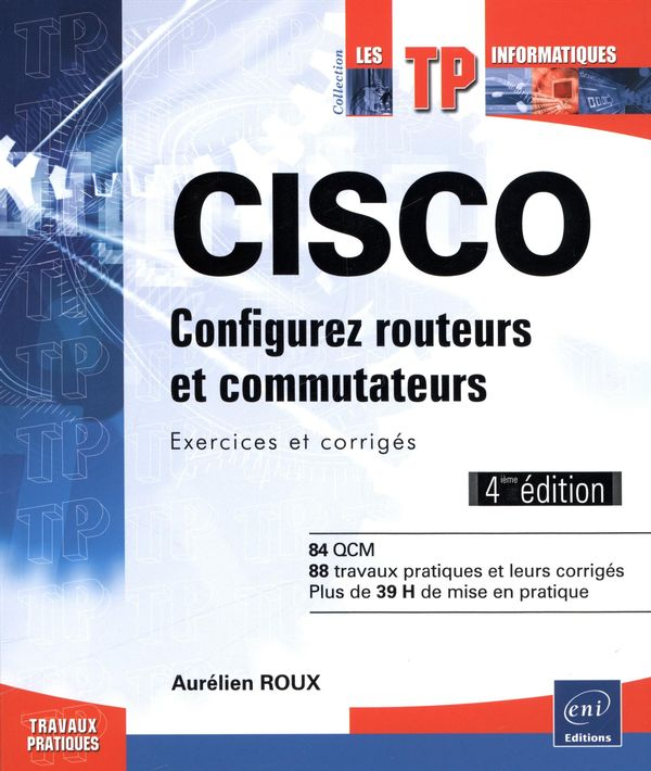 Cisco - Configurez routeurs et commutateurs 4e édi