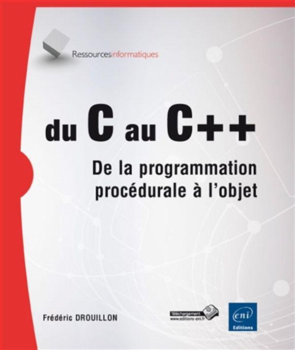 Du C au C++ De la programmation à l'objet 2e édition