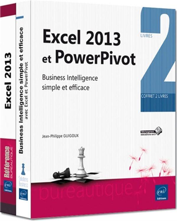Excel 2013 et PowerPivot - Business Intelligence simple et efficace