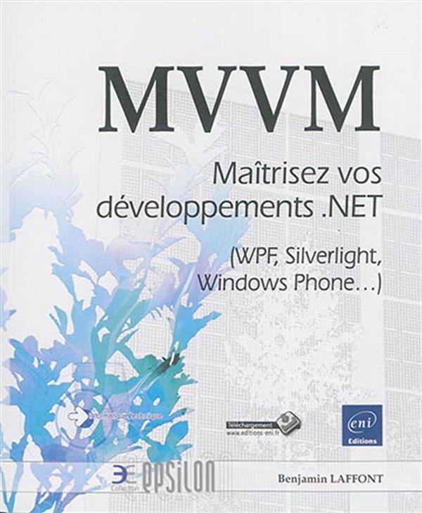 MVVM  Maîtrisez vos développements.NET