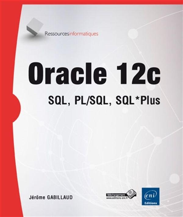 Oracle 12c - SQL, PL/SQL, SQL* Plus