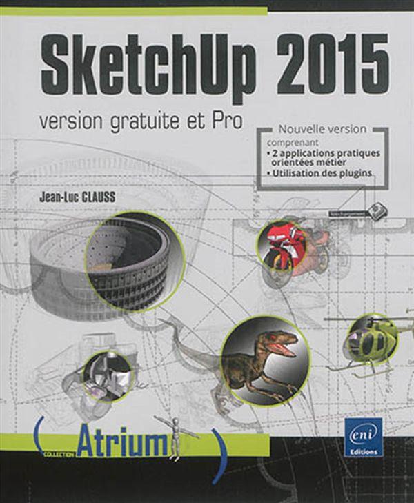 SketchUp 2015 version gratuite et pro