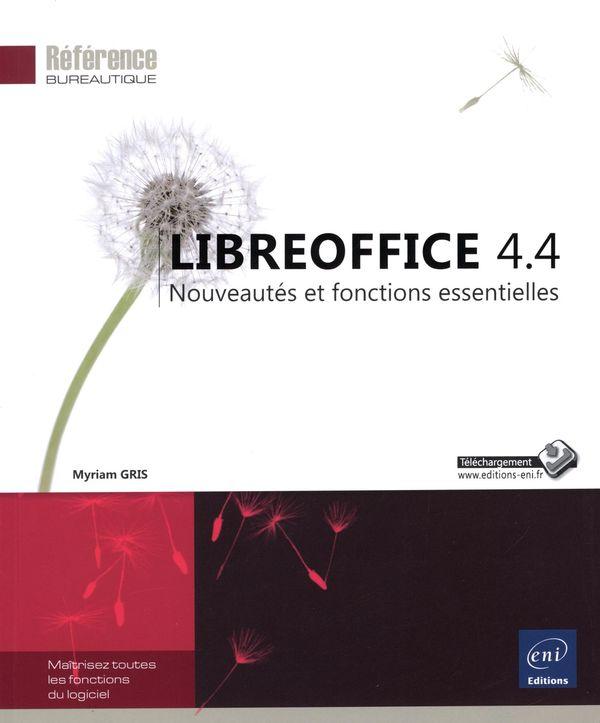 LibreOffice 4.4  Nouveautés et fonctions essentielles