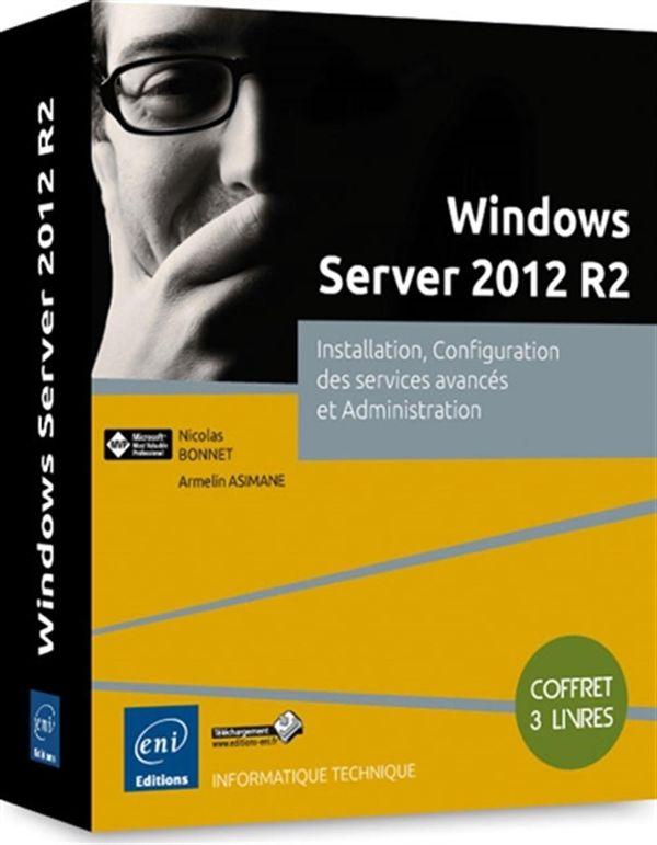 Windows Server 2012 R2 - Installation, Configuration des  services avancés...