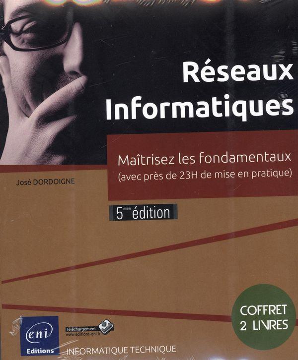 Réseaux informatiques - Maîtrisez les fondamentaux 5e édition