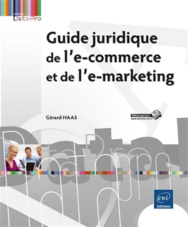 Guide juridique de l'e-commerce et de l'e-marketing