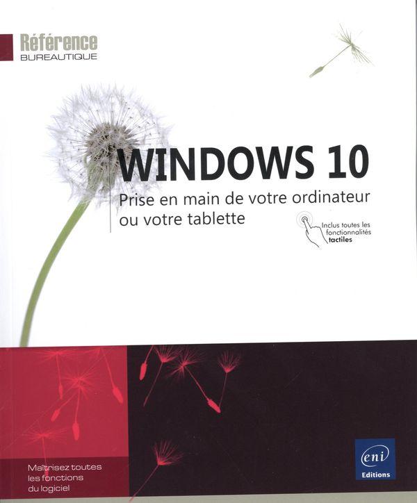 Windows 10 - Prise en main de votre ordinateur ou votre tablette