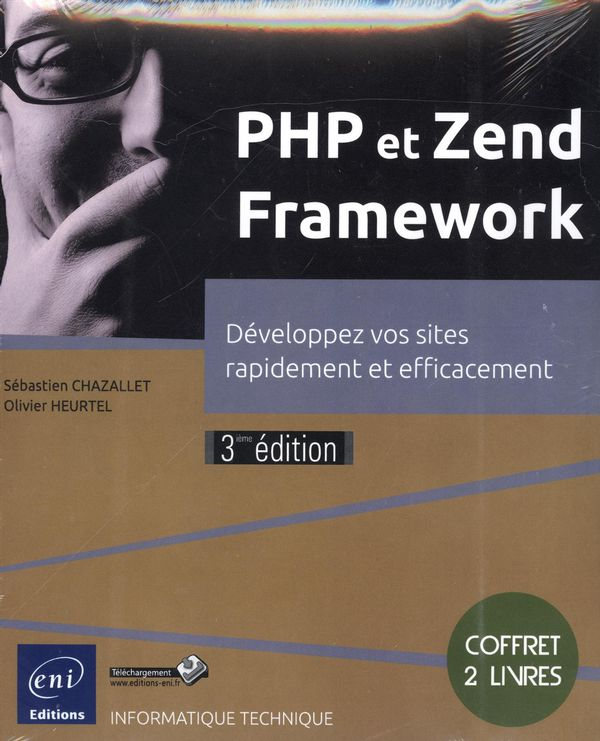 PHP et Zend Framework  Développez vos sites... 3e édition