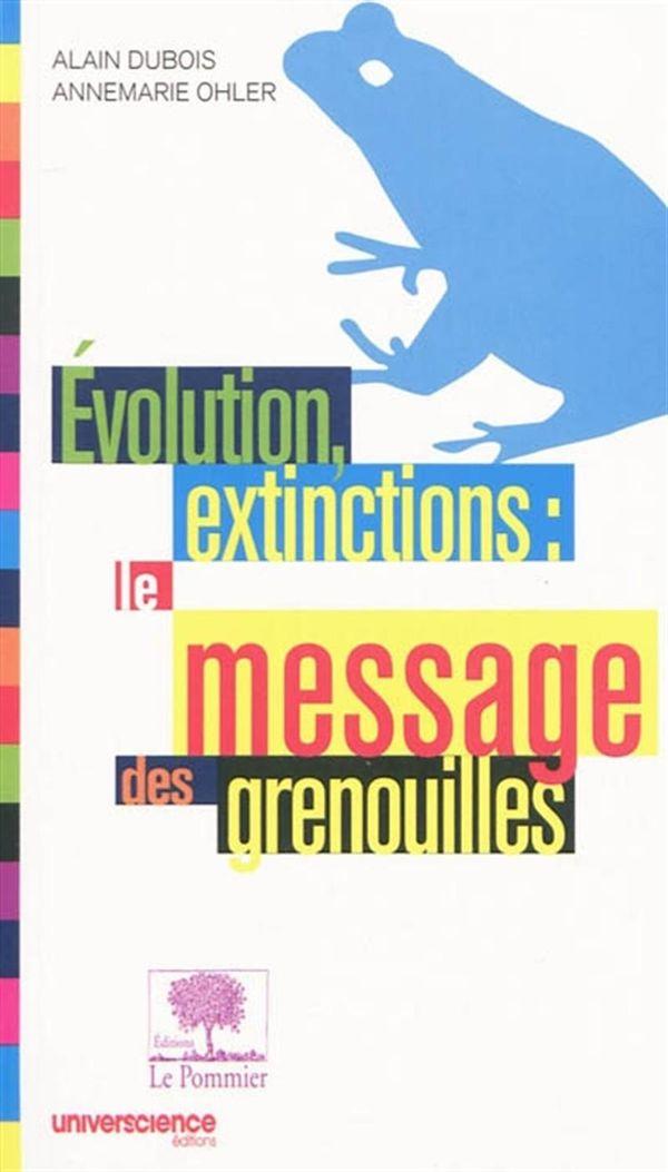 Evolution, extinctions: Le message des grenouilles