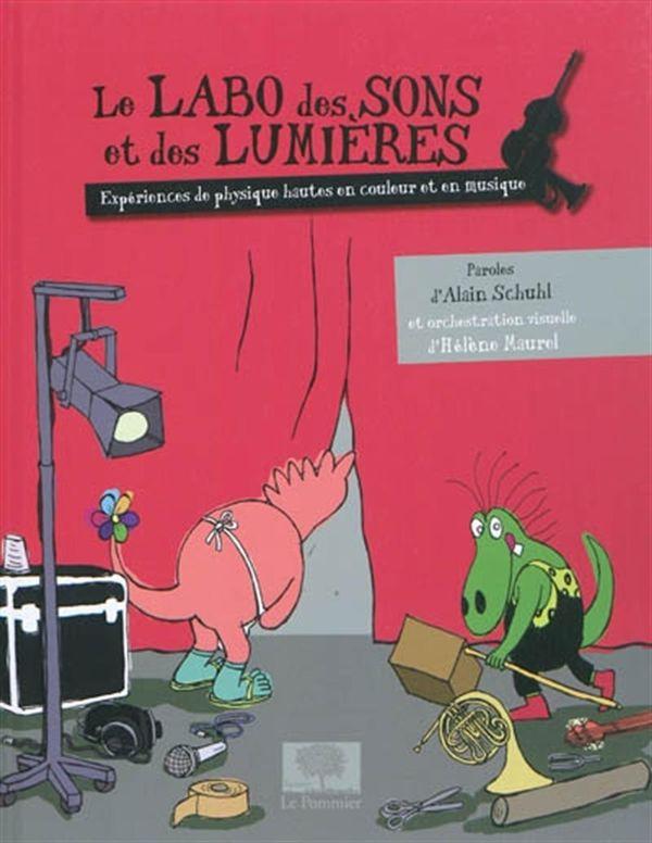Le Labo des Sons et des Lumières : Expériences de physique hautes en couleur et en musique