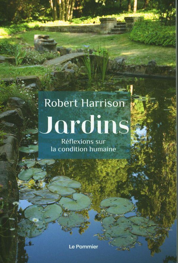 Jardins : Réflexions sur la condition humaine N.E.