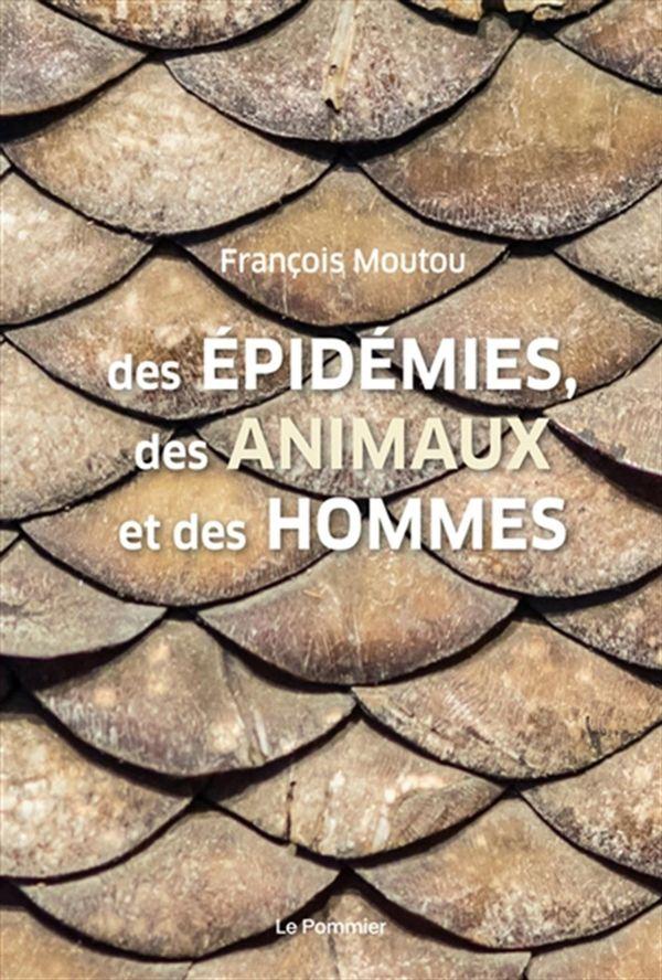 Des épidémies, des animaux et des hommes N.E.