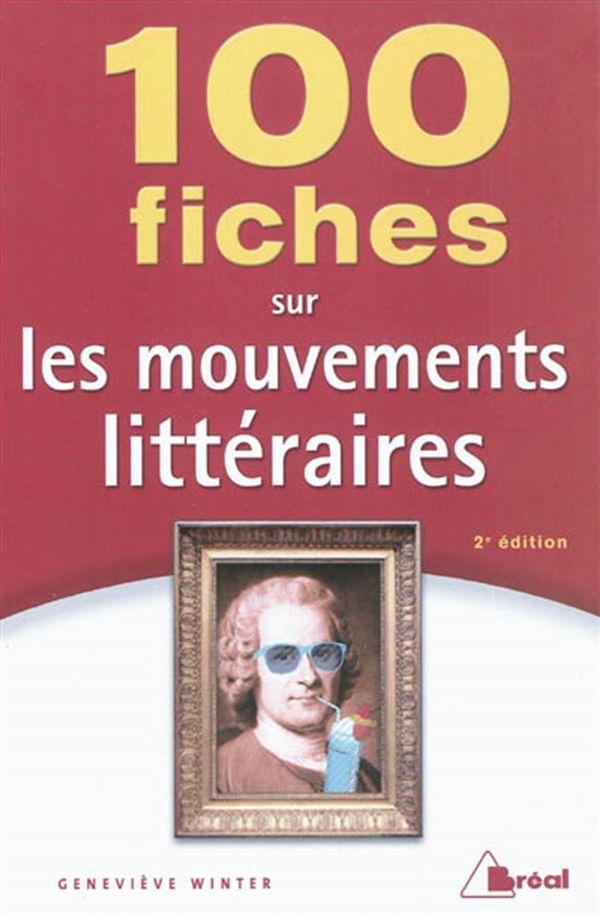 100 fiches sur les mouvements littéraires 2e édition