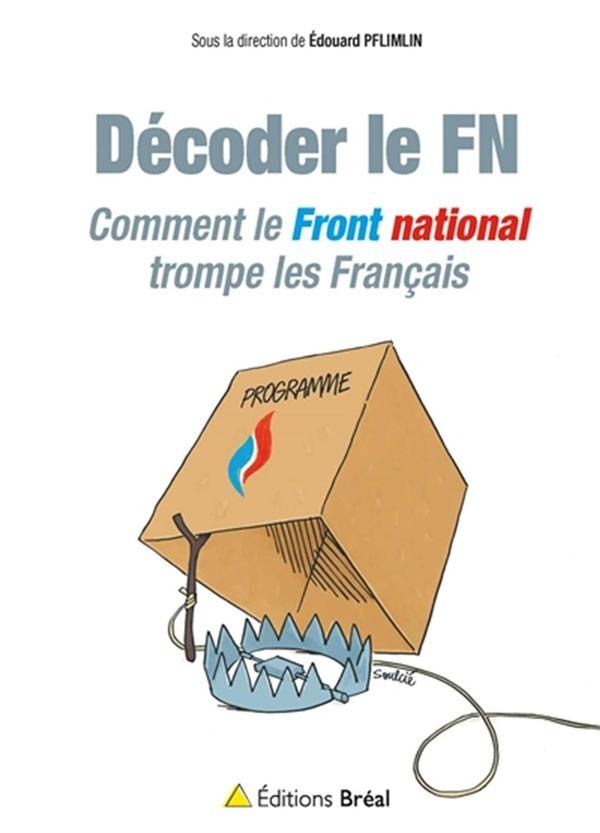Décoder le FN : Comment le Front national trompe les Français