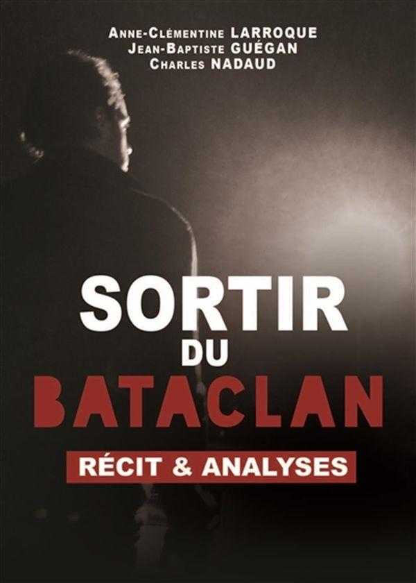 Sortir du Bataclan : Récit et analyses