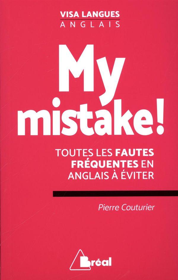 My mistake !  Toutes les fautes fréquentes en anglais à éviter
