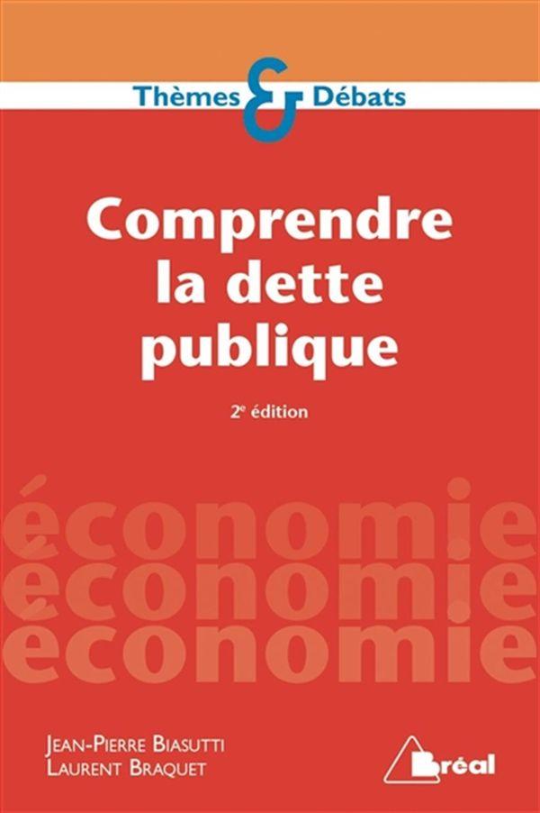 Comprendre la dette publique 2e édition