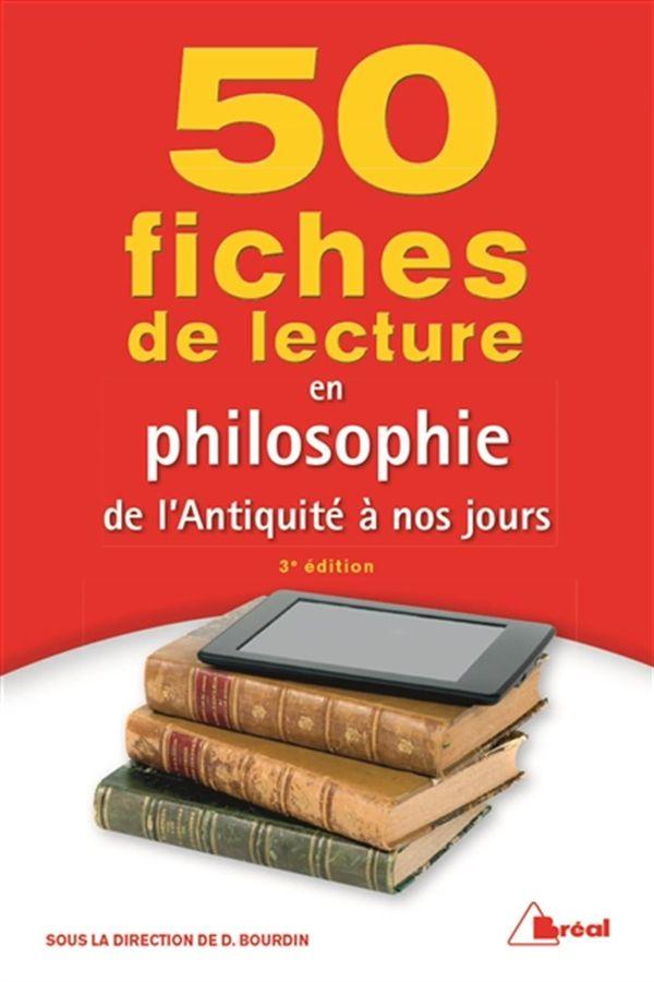 50 fiches de lecture en philosophie de l'Antiquité à nos jours 3e édition